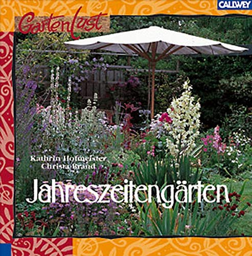 9783766715074: Jahreszeitengärten: Gestaltungsideen für Frühlings, Sommer, Herbst und Winter