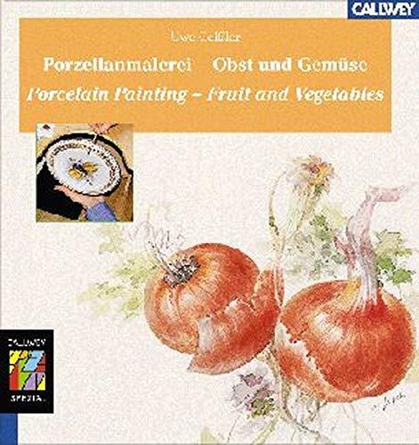 9783766715357: Porzellanmalerei - Obst und Gemüse. Porcelain Painting - Fruit and Vegetables.