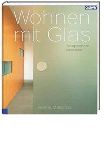 9783766715715: Wohnen mit Glas: Transparenz im Innenraum