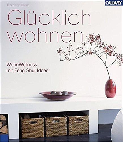 9783766716422: Glücklich wohnen: Wohn-Wellness mit Feng Shui Ideen
