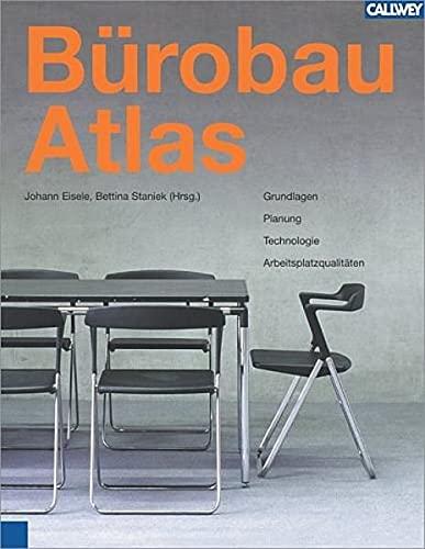 9783766716491: Bürobau Atlas: Grundlagen, Planung, Technologie, Arbeitsplatzqualitäten