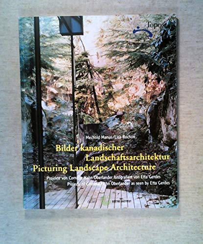 9783766716699: Picturing Landscape Architecture. Projects of Cornelia Hahn Oberlander as seen by Etta Gerdes