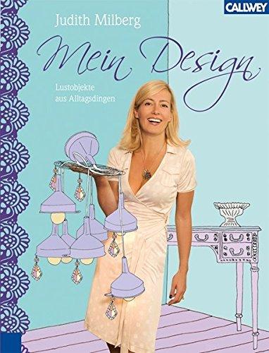 9783766717115: Mein Design: Lustobjekte aus Alltagsdingen