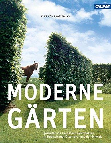 9783766717740: Moderne Gärten: Gestaltet von Landschaftsarchitekten in Deutschland, Österreich und der Schweiz