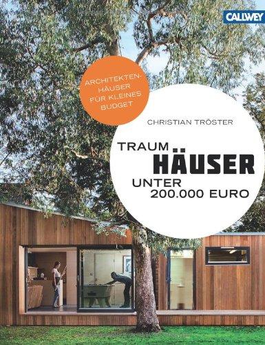 9783766718358: Traumhäuser unter 200.000 Euro: Architektenhäuser für kleines Budget - 30 Einfamilienhäuser