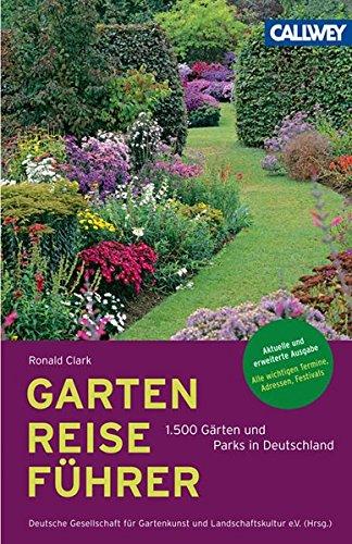 9783766718525: GartenReiseführer Deutschland: 1.500 Gärten und Parks in Deutschland
