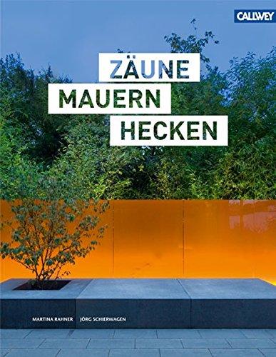 9783766718785: Zäune Mauern Hecken: Design am Grundstücksrand