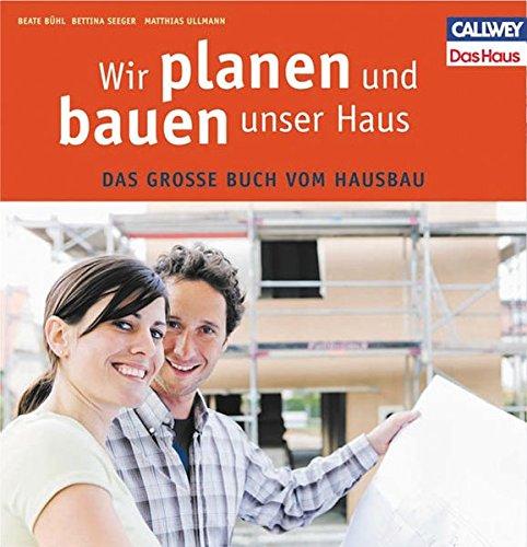 9783766718839: Wir planen und bauen unser Haus