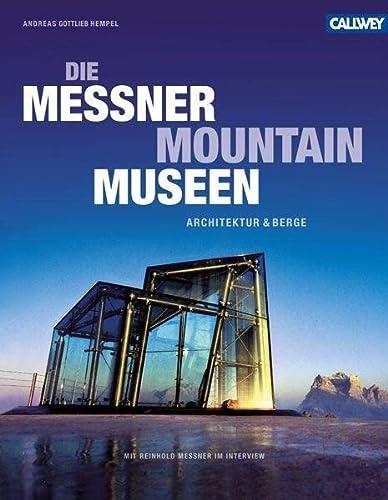 Die Messner Mountain Museen: Andreas Gottlieb Hempel
