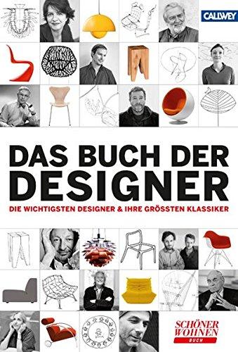 9783766719300: DAS BUCH DER DESIGNER: Die wichtigsten Designer & ihre großten Klassiker