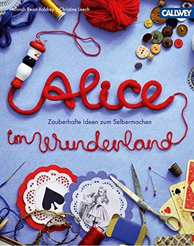 9783766719324: Alice im Wunderland: Zauberhafte Ideen zum Selbermachen