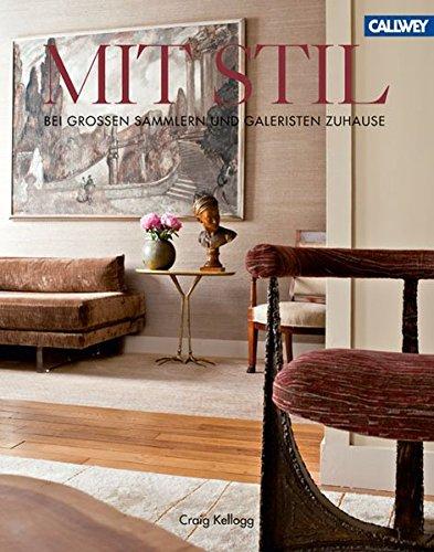 9783766719843: Mit Stil: Bei großen Sammlern und Galeristen zuhause