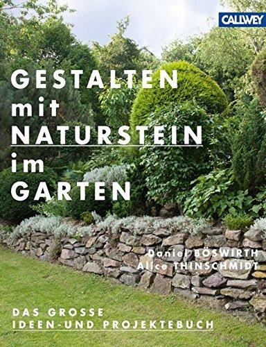 9783766720160: Gestalten mit Naturstein im Garten: Das große Ideen- und Projektebuch