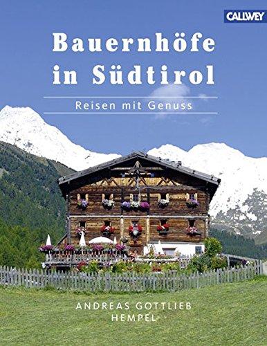 9783766720245: Bauernhöfe in Südtirol: Reisen mit Genuss