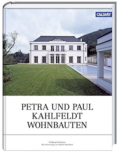 Perta-und-Paul-Kahlfeldt-Wohnbauten. Wolfgang Bachmann. Mit einem Essay von: Kahlfeldt, Petra, Paul