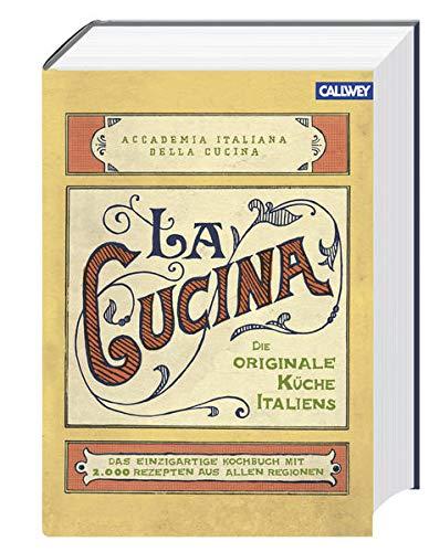 9783766720368: La Cucina - Die originale Küche Italiens: Das einzigartige Kochbuch mit 2.000 Rezepten aus allen Regionen