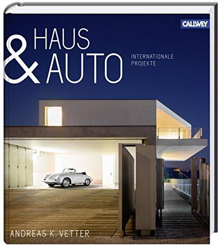 Haus & Auto: Internationale Projekte (Hardback): Andreas K. Vetter