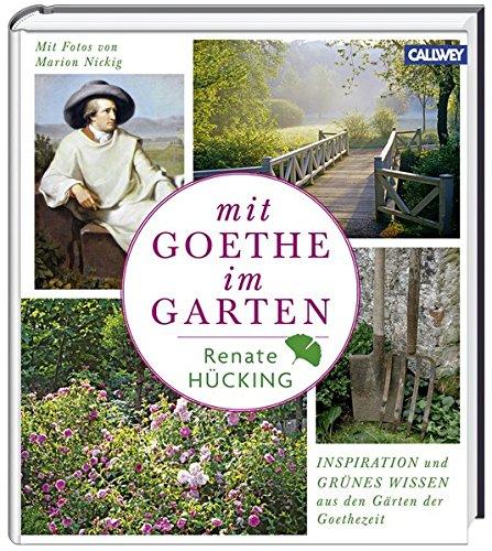 Mit Goethe im Garten: Renate H�cking