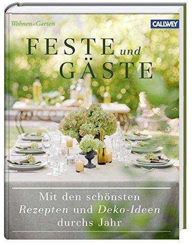 9783766720450: Feste und Gäste: Mit den schönsten Rezepten und Deko-Ideen durchs Jahr
