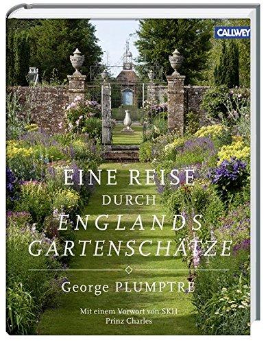 9783766720481: Eine Reise durch Englands Gartenschätze
