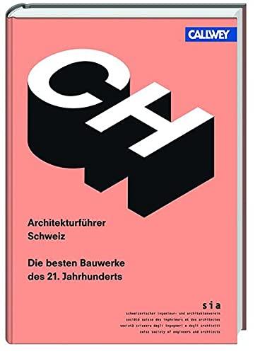 9783766721495: Architekturführer Schweiz: Die besten Bauwerke des 21. Jahrhunderts