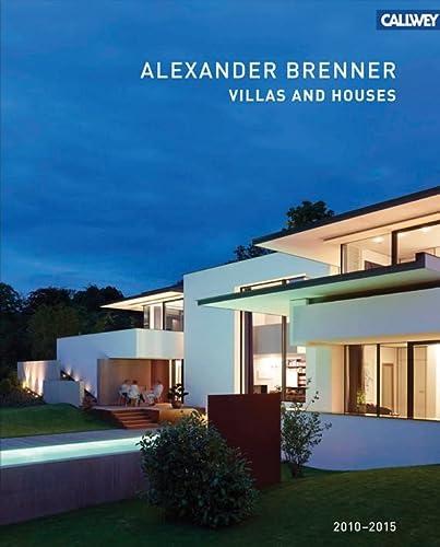Alexander Brenner Villas and Houses 2010 - 2015: Alexander Brenner