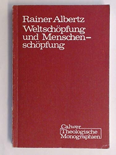 9783766804525: Weltschöpfung und Menschenschöpfung: Untersucht bei Deuterojesaja, Hiob und in den Psalmen (Calwer Theologische Monographien : Reihe A, Bibelwissenschaft ; Bd. 3) (German Edition)