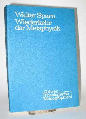 9783766805065: Wiederkehr der Metaphysik: D. ontolog. Frage in d. luther. Theologie d. fruhen 17. Jh (Calwer theologische Monographien : Reihe B, Systematische ... Kirchengeschichte ; Bd. 4) (German Edition)