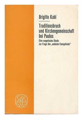 9783766805225: Traditionsbruch und Kirchengemeinschaft bei Paulus: Eine exegetische Studie zur Frage des