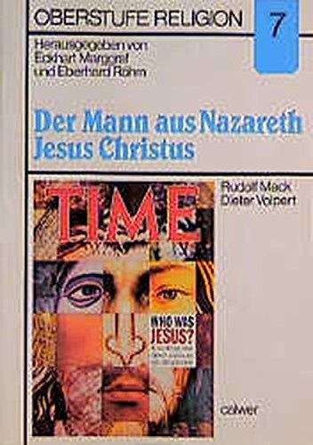 9783766806901: Oberstufe Religion, H.7, Der Mann aus Nazareth, Jesus Christus