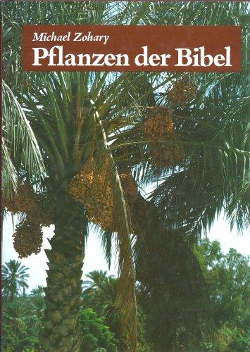 9783766807243: Pflanzen der Bibel