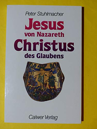 9783766808691: Jesus von Nazareth - Christus des Glaubens