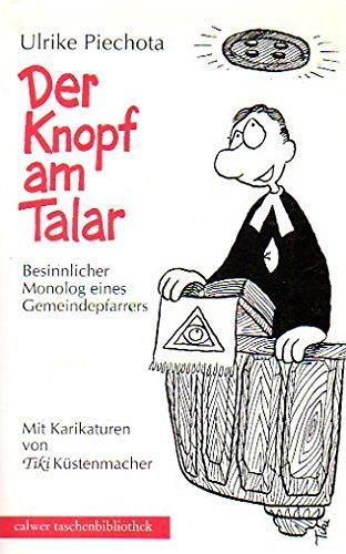 9783766832641: Der Knopf am Talar. Besinnlicher Monolog eines Gemeindepfarrers