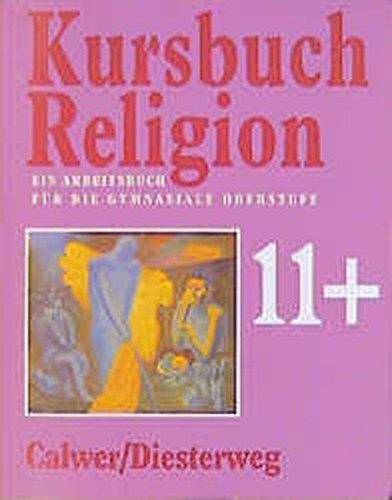9783766832832: Kursbuch Religion 11 plus: Ein Arbeitsbuch für die gymnasiale Oberstufe