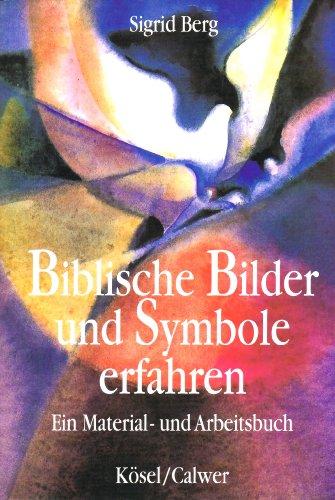 9783766834133: Biblische Bilder und Symbole erfahren: Ein Material- und Arbeitsbuch