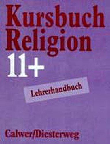9783766834171: Kursbuch Religion 11 plus. Lehrerhandbuch: Lehrerhandbuch