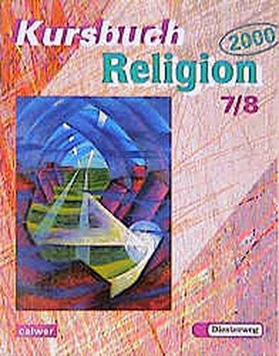 9783766834928: Kursbuch Religion 2000. Schülerbuch. 7./8. Schuljahr: Für den Religionsunterricht