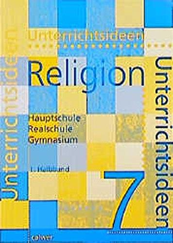 9783766835499: Unterrichtsideen Religion 7. 1. Halbband. RSR: Arbeitshilfen für den Evangelischen Religionsunterricht in Hauptschule, Realschule und Gymnasium. 7. Schuljahr