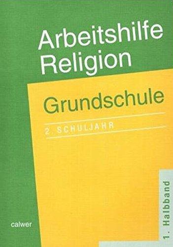9783766837738: Arbeitshilfe Religion. Grundschule. 2. Schuljahr. 1. Halbband: Zum Lehrplan f�r Evangelische Religionslehre