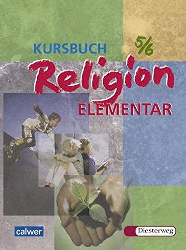 9783766838056: Kursbuch Religion Elementar 5/6: Ein Arbeitsbuch für fünfte und sechste Klassen an Hauptschule, Gesamtschule und Realschule