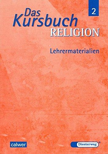Das Kursbuch Religion 7/8. Lehrermaterialien: Ein Arbeitsbuch für den Religionsunterricht...