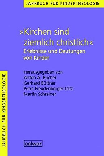 Jahrbuch für Kindertheologie: Kirchen sind ziemlich christlich: