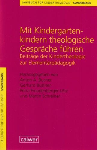 Jahrbuch für Kindertheologie: Mit Kindergartenkindern theologische Gespräche