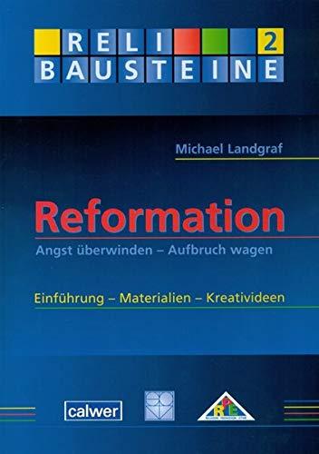 9783766840486: Reformation. Angst überwinden - Aufbruch wagen. Einführung, Materialien, Kreativideen