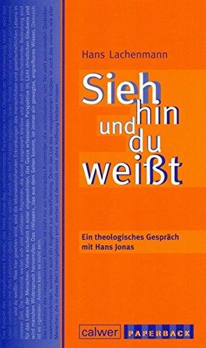9783766840875: Sieh hin und du weißt: Ein theologisches Gespräch mit Hans Jonas