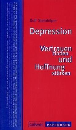 9783766841452: Depression - Vertrauen finden und Hoffnung stärken
