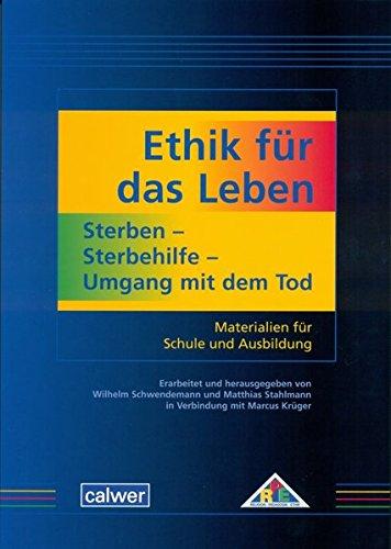9783766841926: Ethik für das Leben: Sterben - Sterbehilfe - Umgang mit dem Tod: Materialien für Schule und Ausbildung