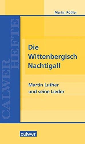 Die Wittenbergisch Nachtigall: Martin R????ler