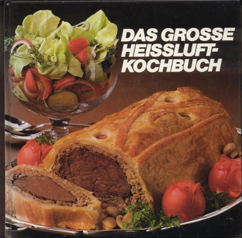 Das große Heißluft - Kochbuch: Gisela. Knutzen