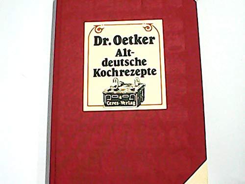 Altdeutsche Kochrezepte: Dr. Oetker) Oetker,